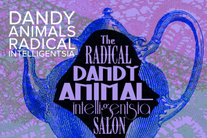 Dandy Animals Radical Intelligentsia